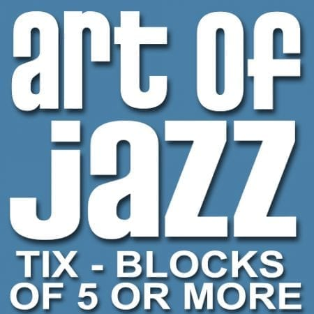 Art of Jazz Tickets 5 or more