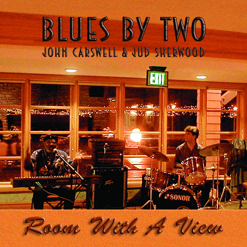 Bellingham Jazz Project presents Blues By Two: Room With A View by Carswell / Sherwood