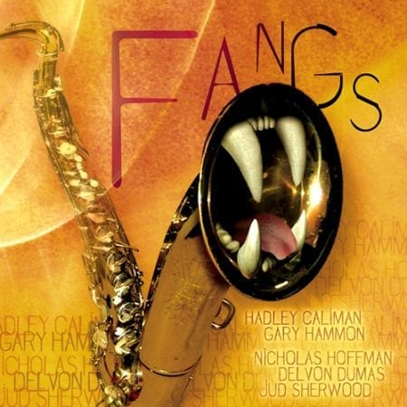 Bellingham Jazz Project presents - Fangs by Caliman, Hammon Hoffman, Dumas, Sherwood