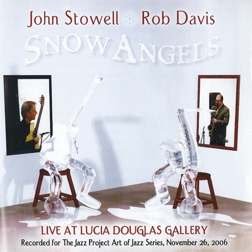 Bellingham Jazz Project - John Stowell and Rob Davis - Snow-Angels